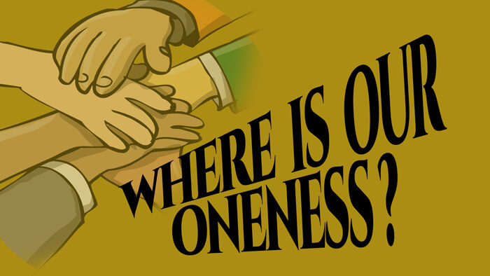 Where Is Our Oneness Series - From the Heart Church Ministries of Los Angeles